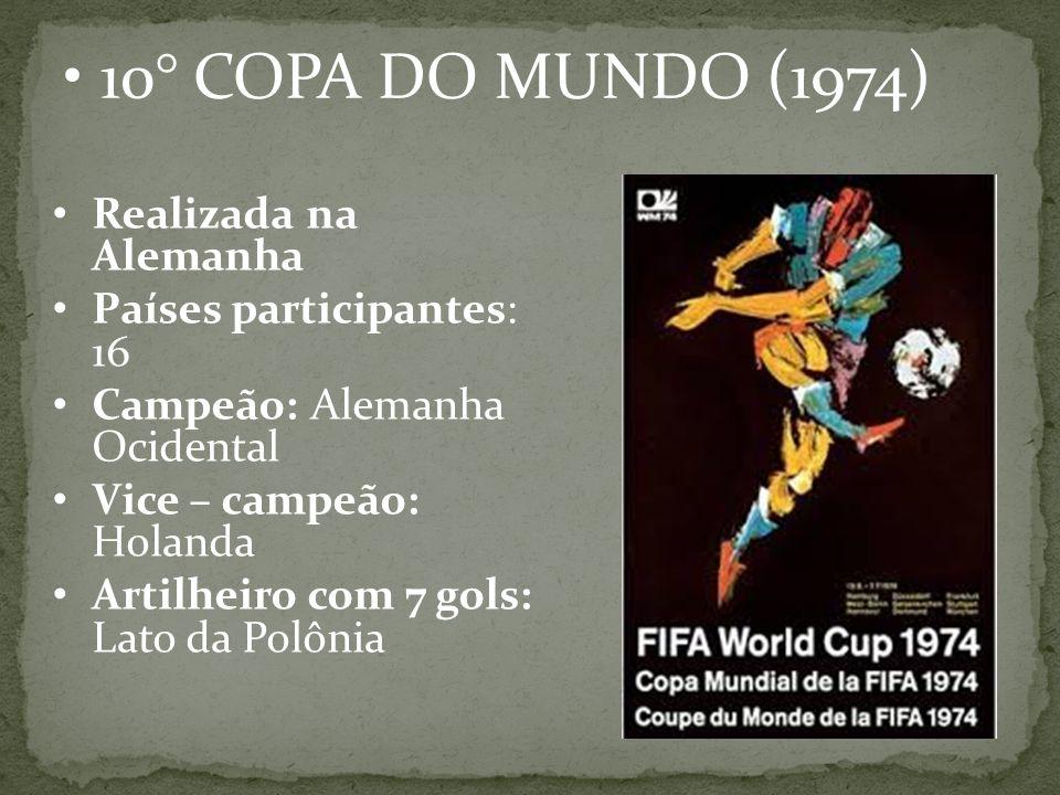 10° COPA DO MUNDO (1974) Realizada na Alemanha
