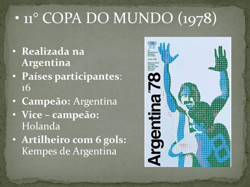 11° COPA DO MUNDO (1978) Realizada na Argentina