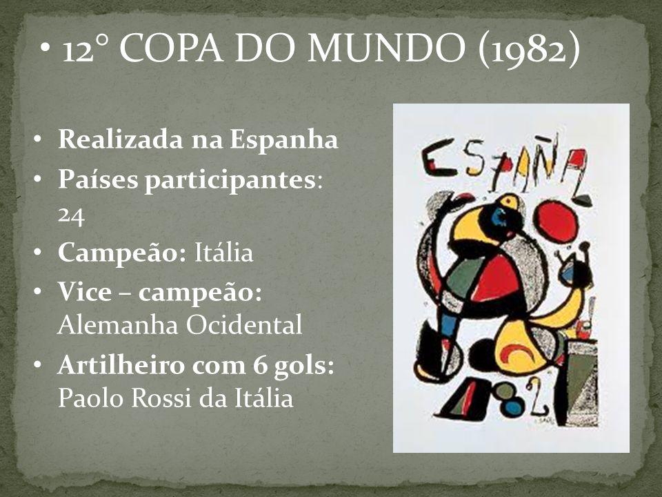 12° COPA DO MUNDO (1982) Realizada na Espanha Países participantes: 24
