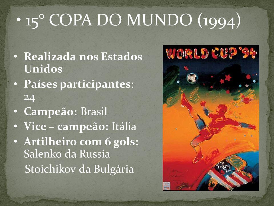 15° COPA DO MUNDO (1994) Realizada nos Estados Unidos