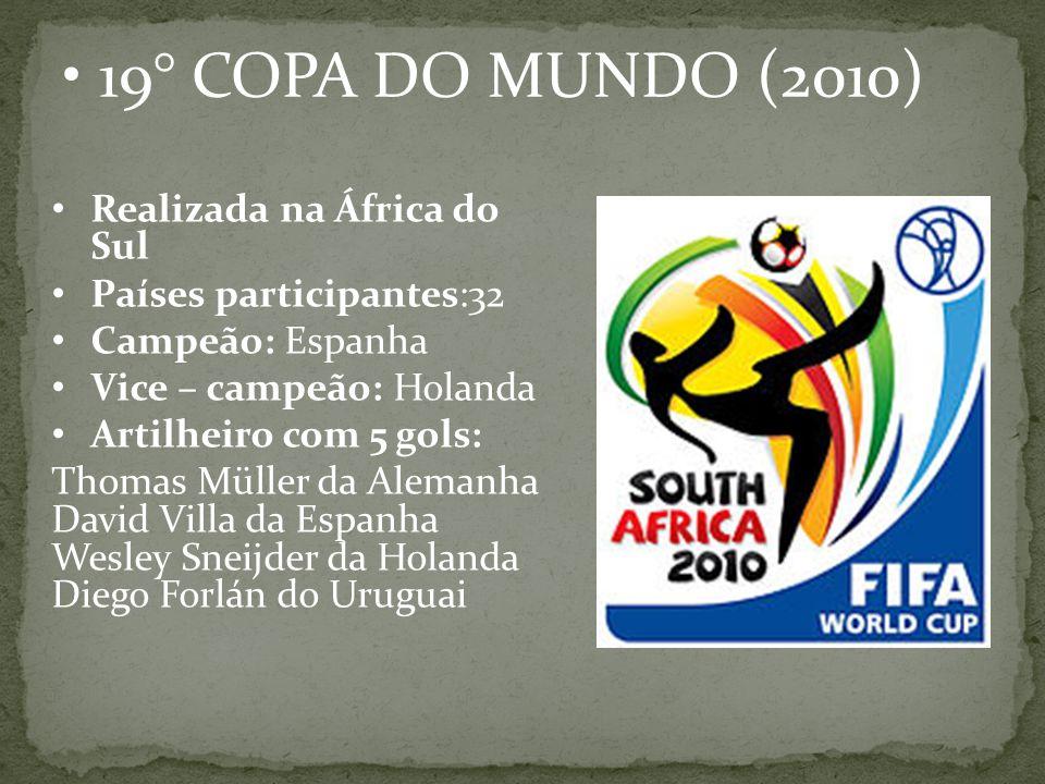 19° COPA DO MUNDO (2010) Realizada na África do Sul