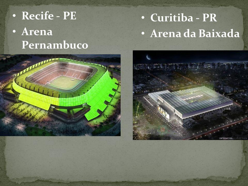 Recife - PE Arena Pernambuco Curitiba - PR Arena da Baixada