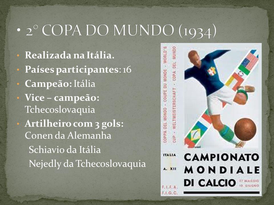 2° COPA DO MUNDO (1934) Realizada na Itália. Países participantes: 16
