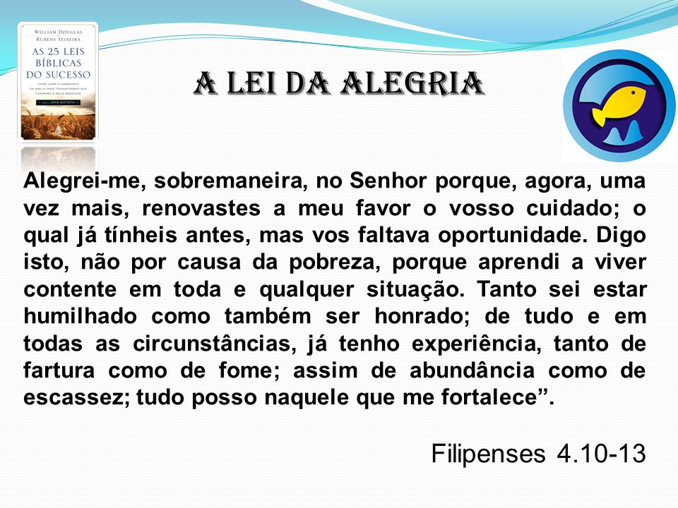 A lei da alegria Filipenses 4.10-13