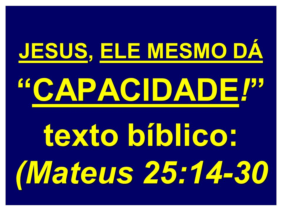 texto bíblico: (Mateus 25:14-30