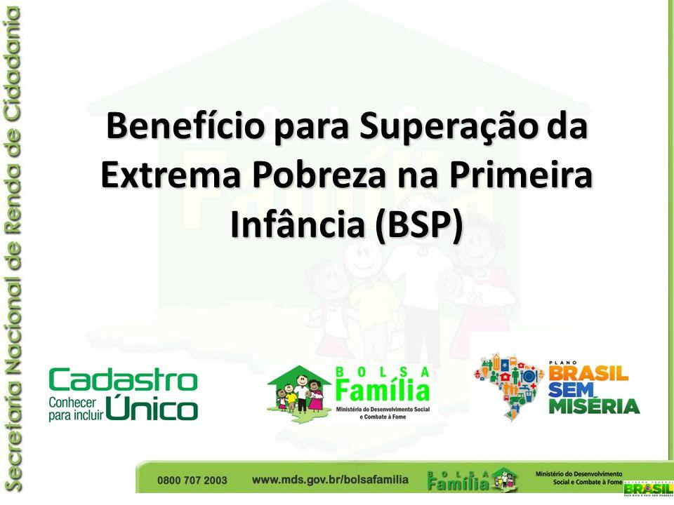 Benefício para Superação da Extrema Pobreza na Primeira Infância (BSP)