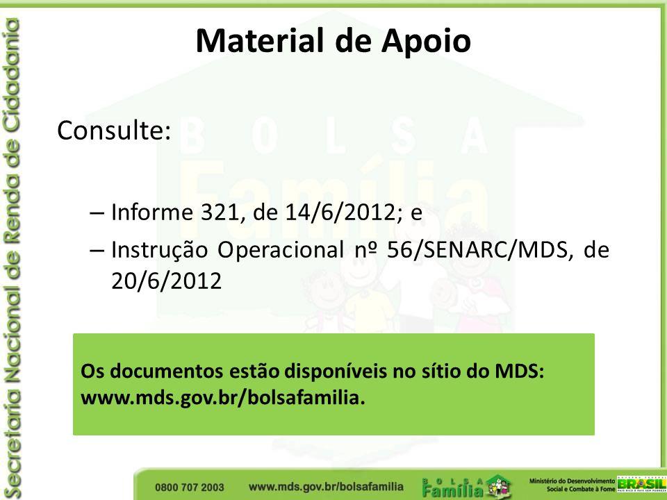 Material de Apoio Consulte: Informe 321, de 14/6/2012; e