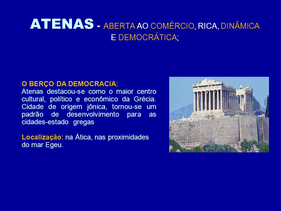 ATENAS - ABERTA AO COMÉRCIO, RICA, DINÂMICA E DEMOCRÁTICA;
