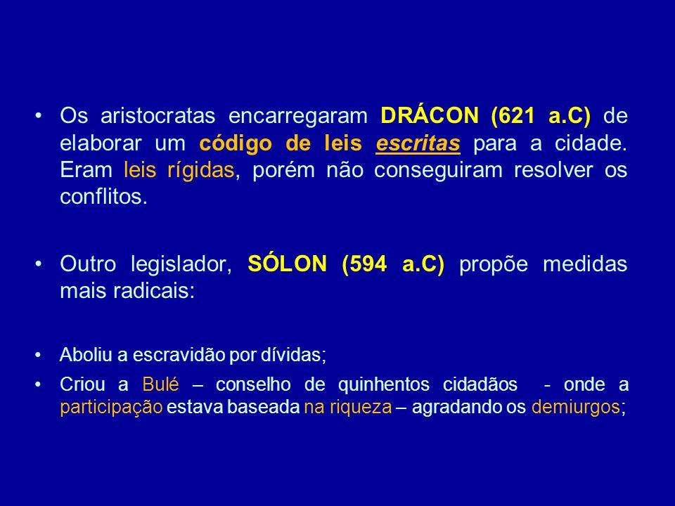 Outro legislador, SÓLON (594 a.C) propõe medidas mais radicais: