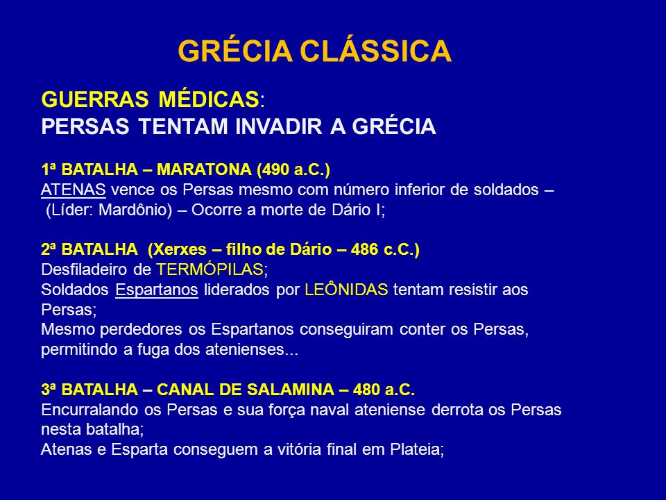 GRÉCIA CLÁSSICA GUERRAS MÉDICAS: PERSAS TENTAM INVADIR A GRÉCIA