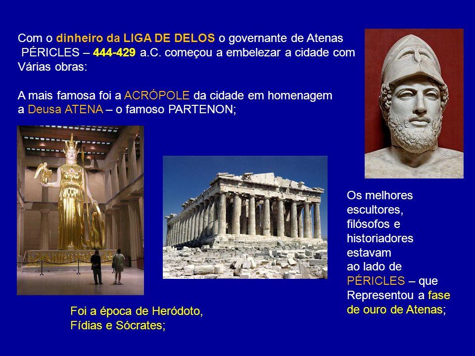 Com o dinheiro da LIGA DE DELOS o governante de Atenas