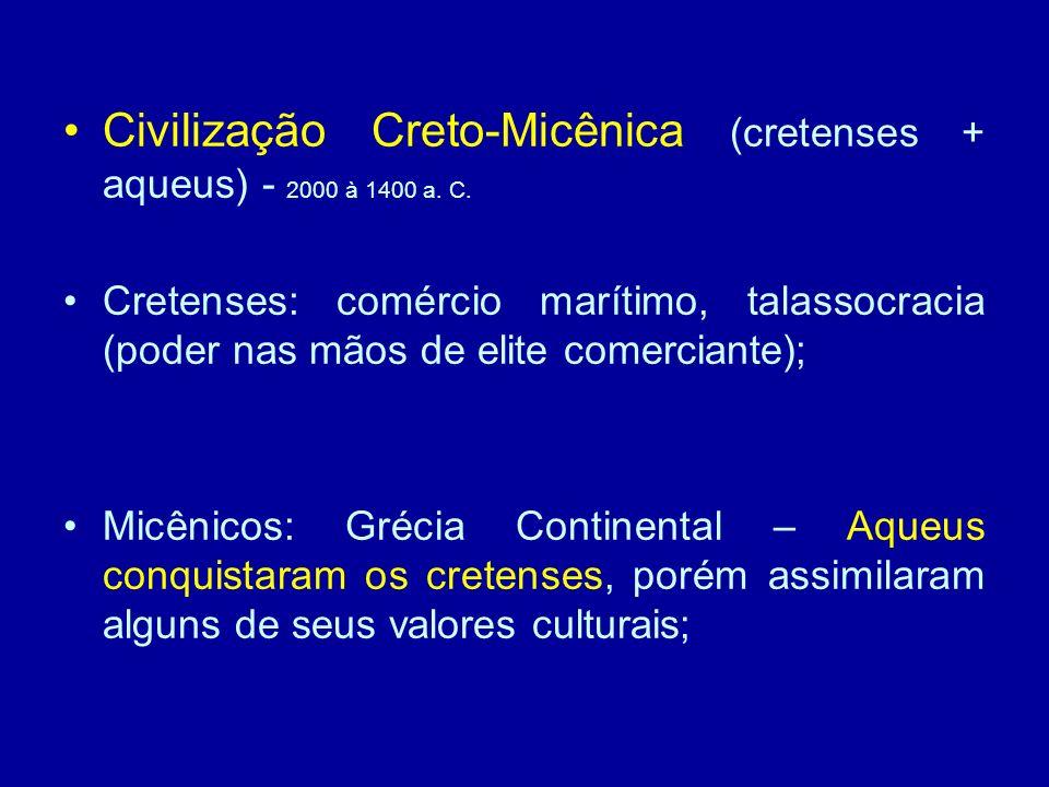 Civilização Creto-Micênica (cretenses + aqueus) - 2000 à 1400 a. C.