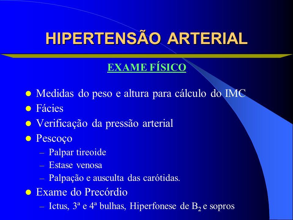 HIPERTENSÃO ARTERIAL Medidas do peso e altura para cálculo do IMC