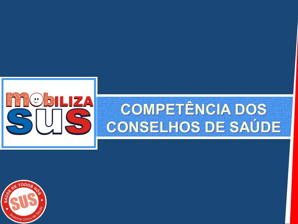 COMPETÊNCIA DOS CONSELHOS DE SAÚDE