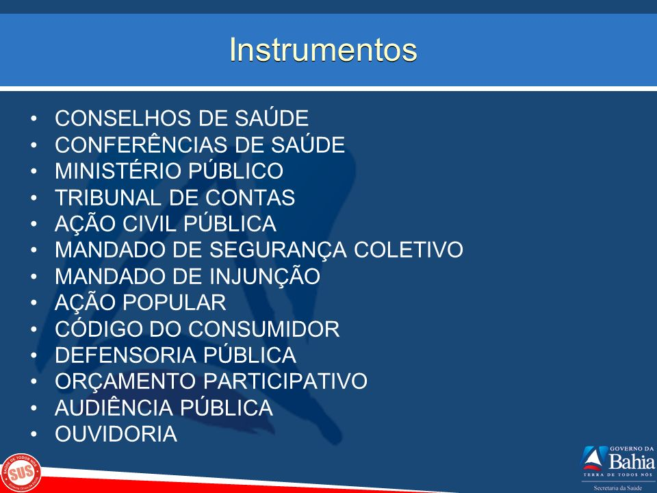 Instrumentos CONSELHOS DE SAÚDE CONFERÊNCIAS DE SAÚDE