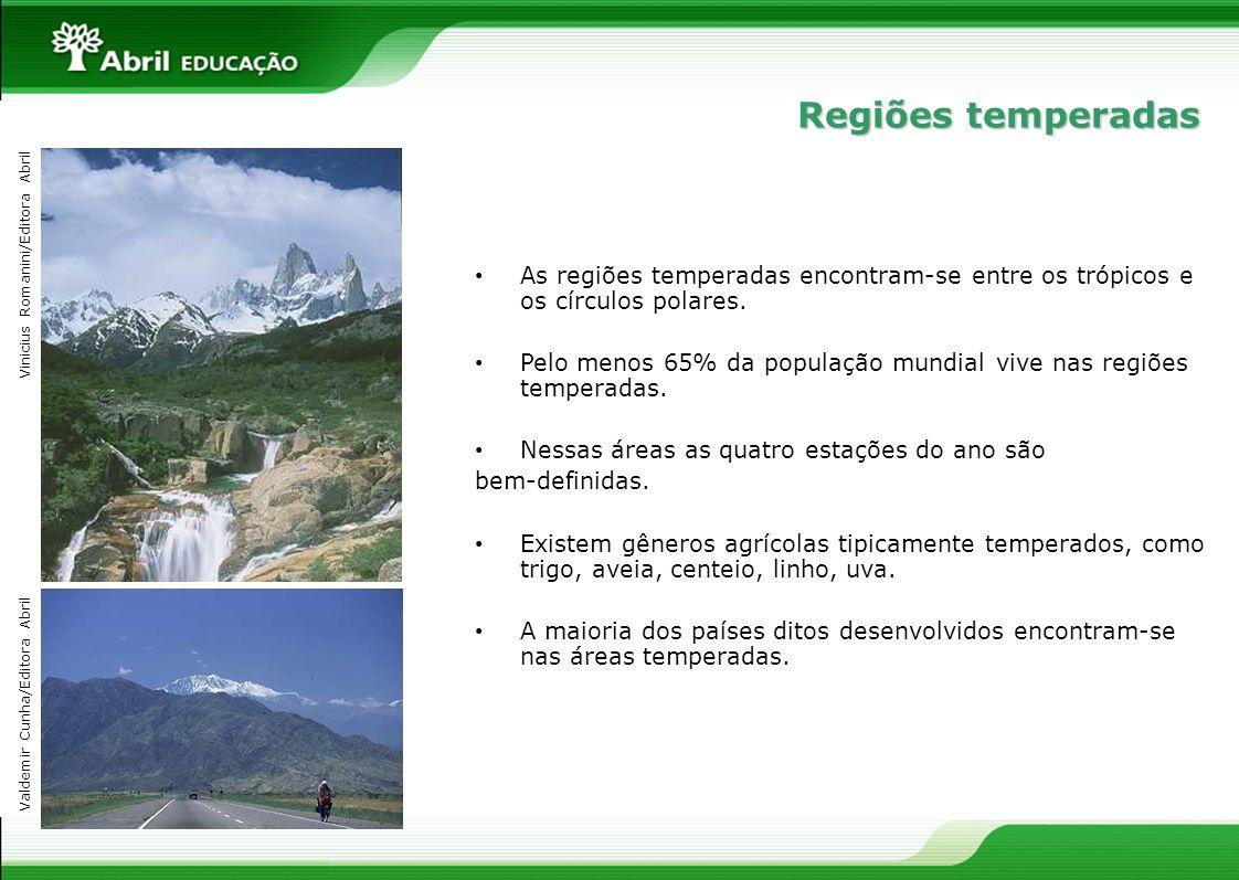 Regiões temperadasVinicius Romanini/Editora Abril. As regiões temperadas encontram-se entre os trópicos e os círculos polares.