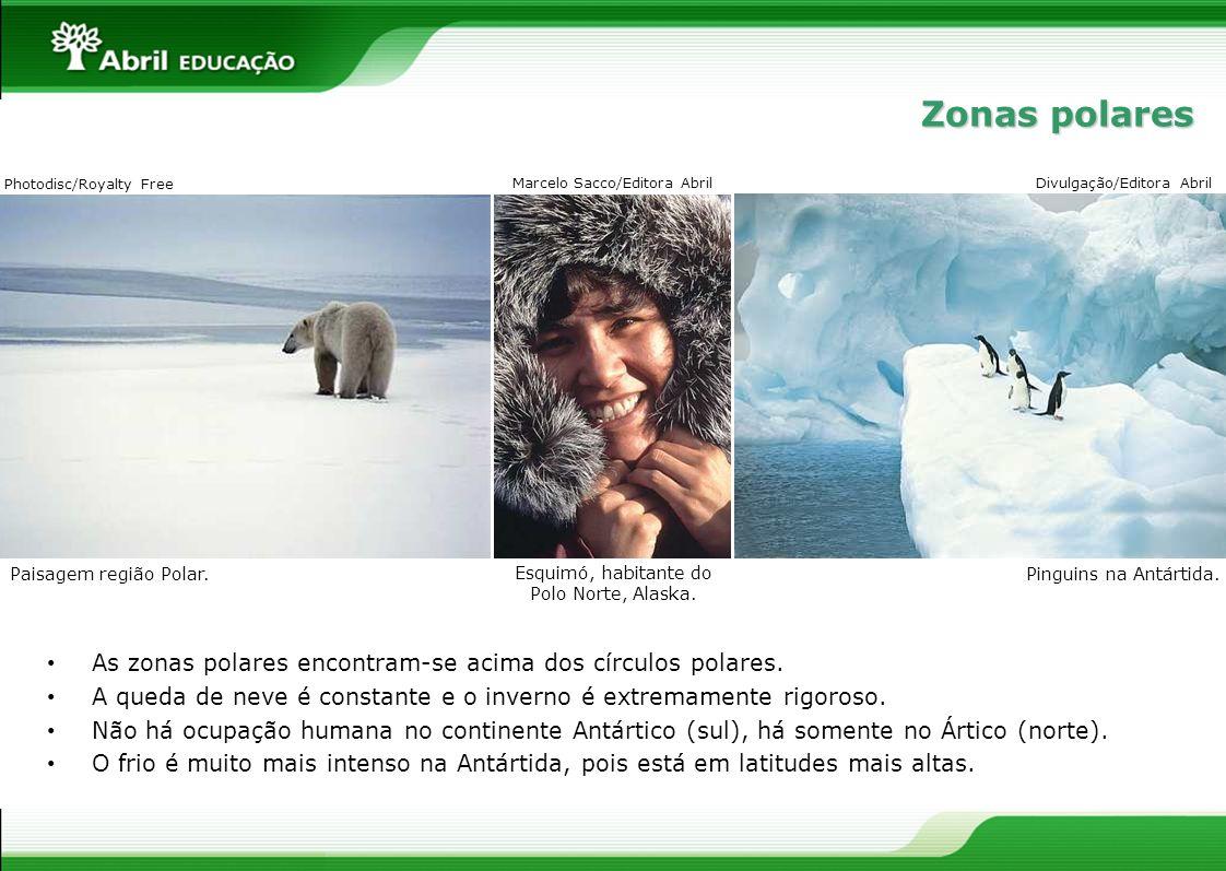 Zonas polares Photodisc/Royalty Free. Marcelo Sacco/Editora Abril. Divulgação/Editora Abril. Paisagem região Polar.