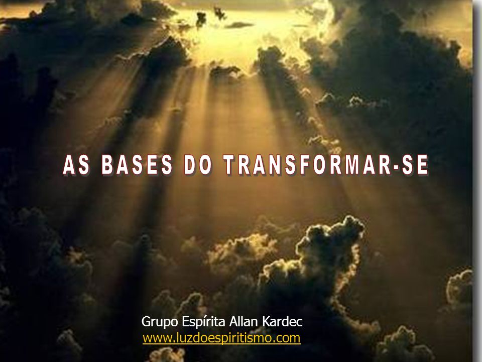 AS BASES DO TRANSFORMAR-SE