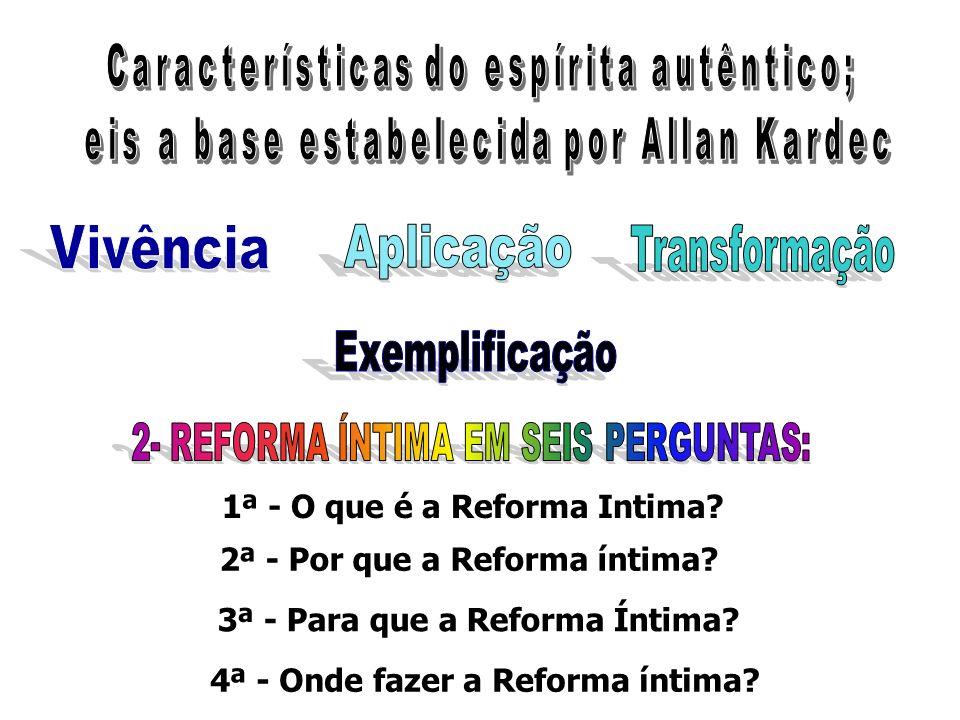 1ª - O que é a Reforma Intima