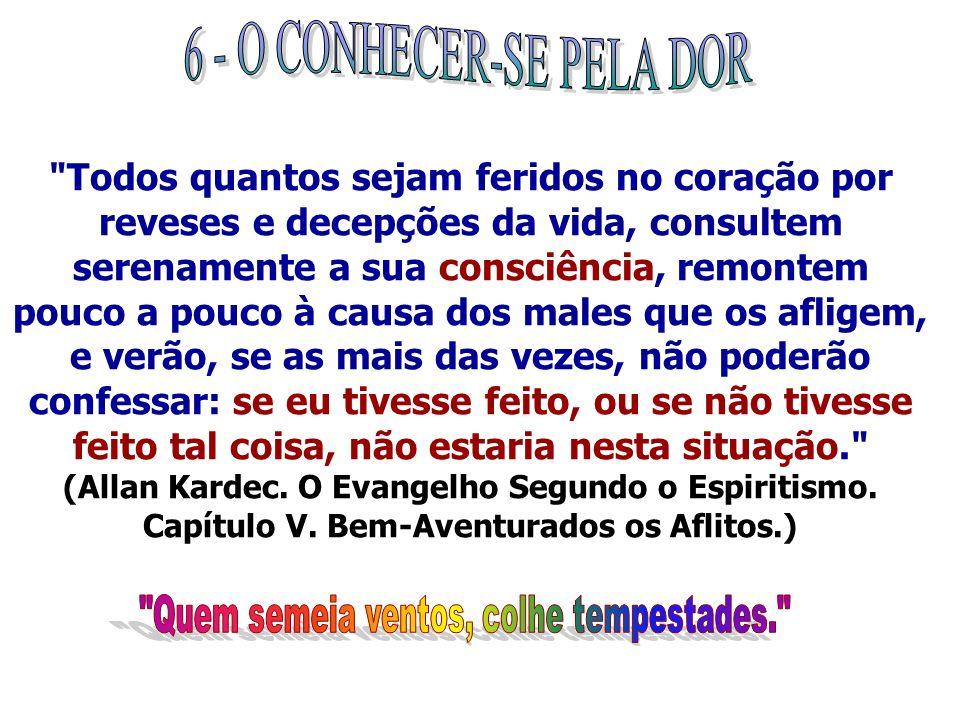 6 - O CONHECER-SE PELA DOR