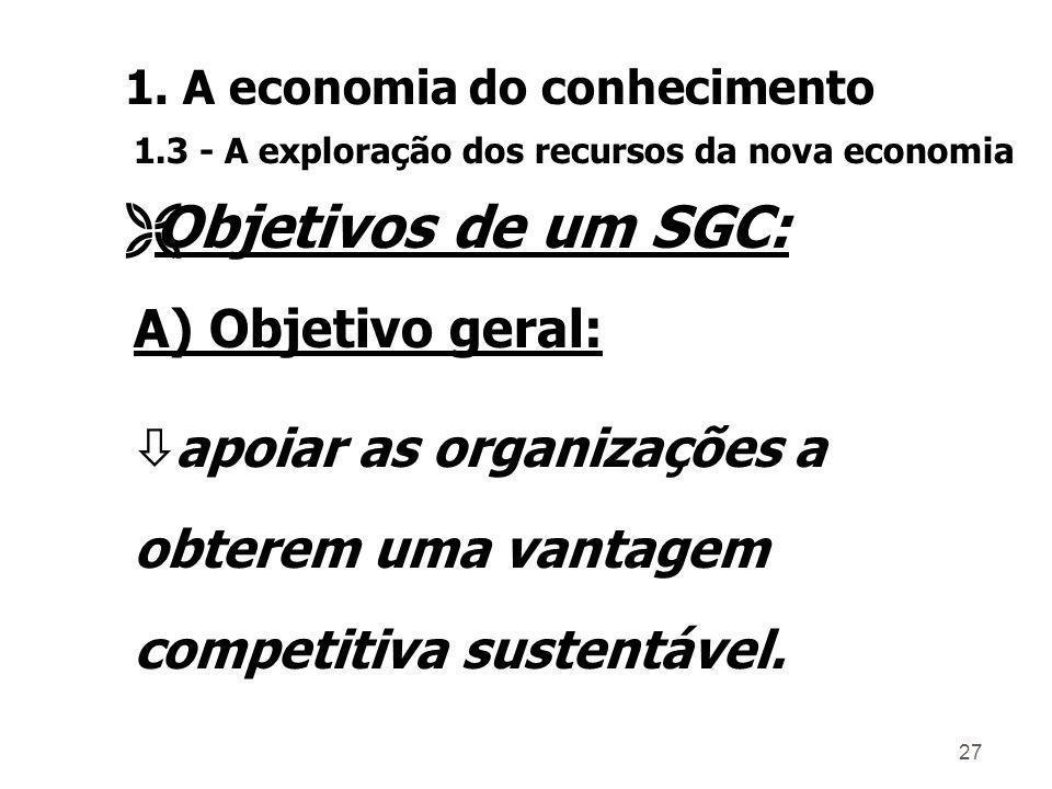 Objetivos de um SGC: A) Objetivo geral: