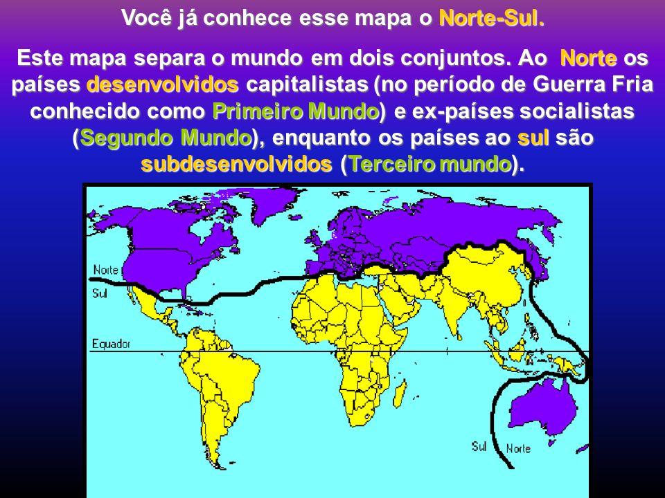Você já conhece esse mapa o Norte-Sul.