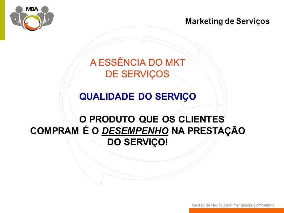 A ESSÊNCIA DO MKT DE SERVIÇOS QUALIDADE DO SERVIÇO