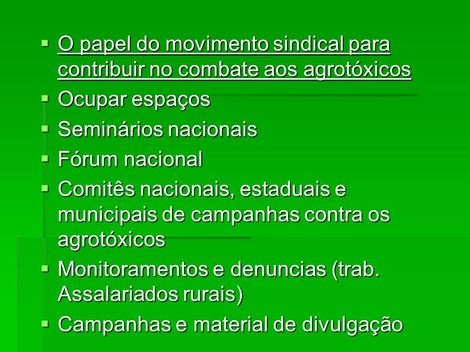O papel do movimento sindical para contribuir no combate aos agrotóxicos