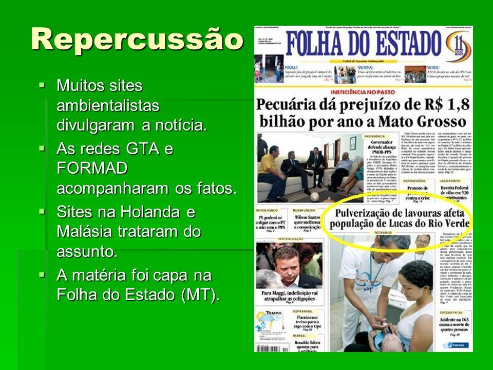 Repercussão Muitos sites ambientalistas divulgaram a notícia.