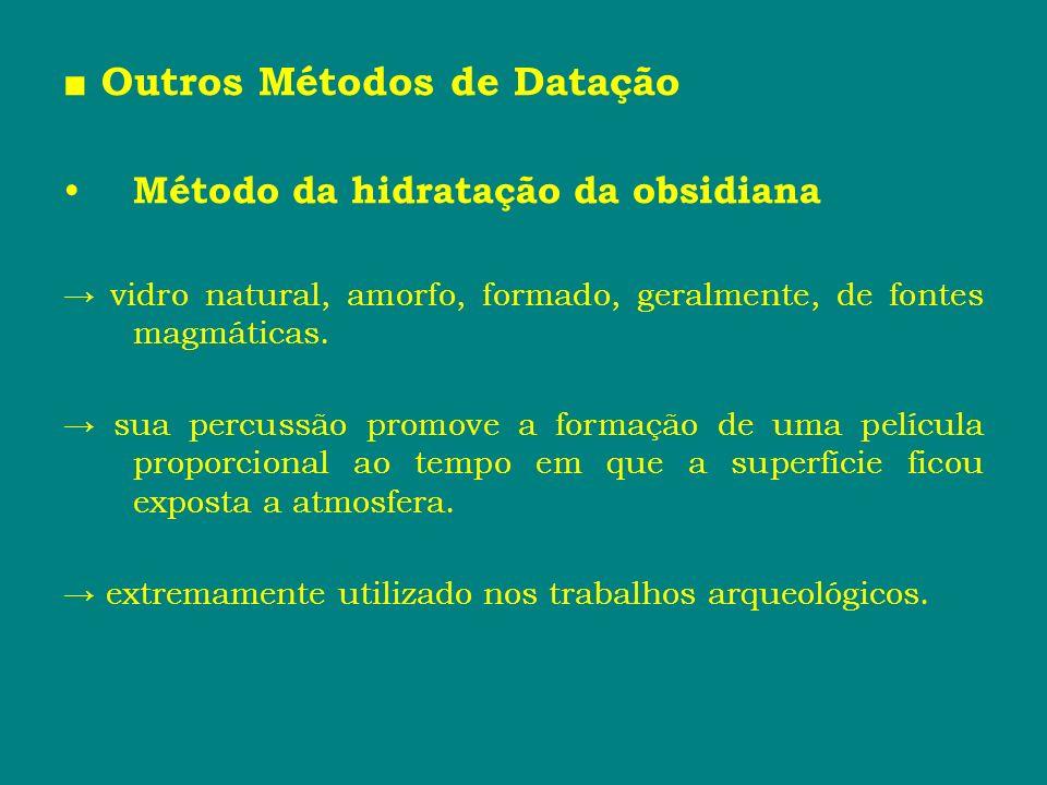 ■ Outros Métodos de Datação