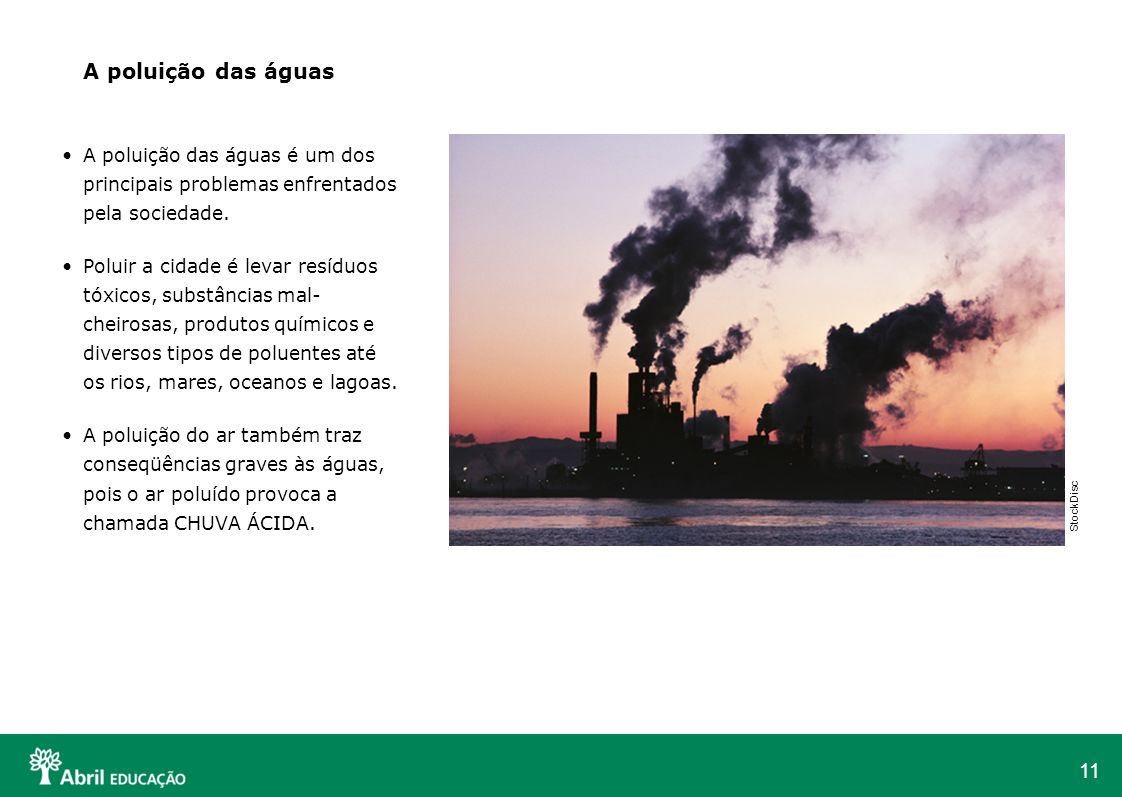 A poluição das águas A poluição das águas é um dos principais problemas enfrentados pela sociedade.