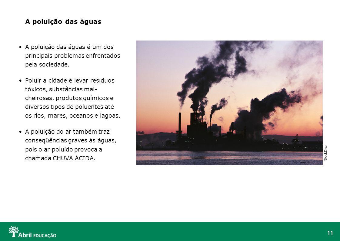 A poluição das águasA poluição das águas é um dos principais problemas enfrentados pela sociedade.