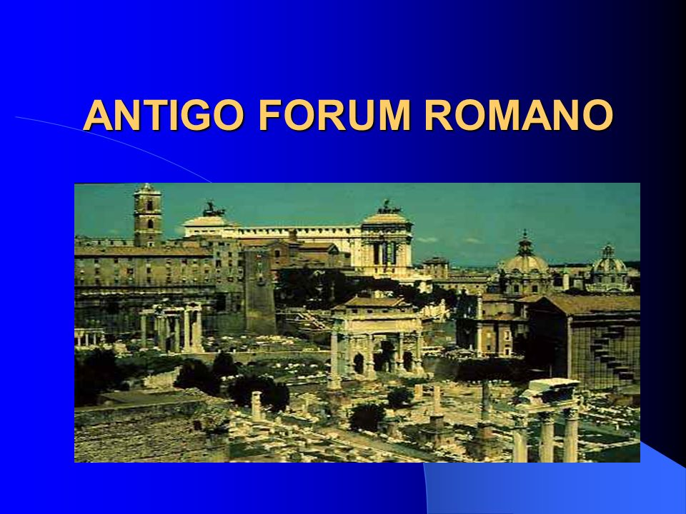 ANTIGO FORUM ROMANO