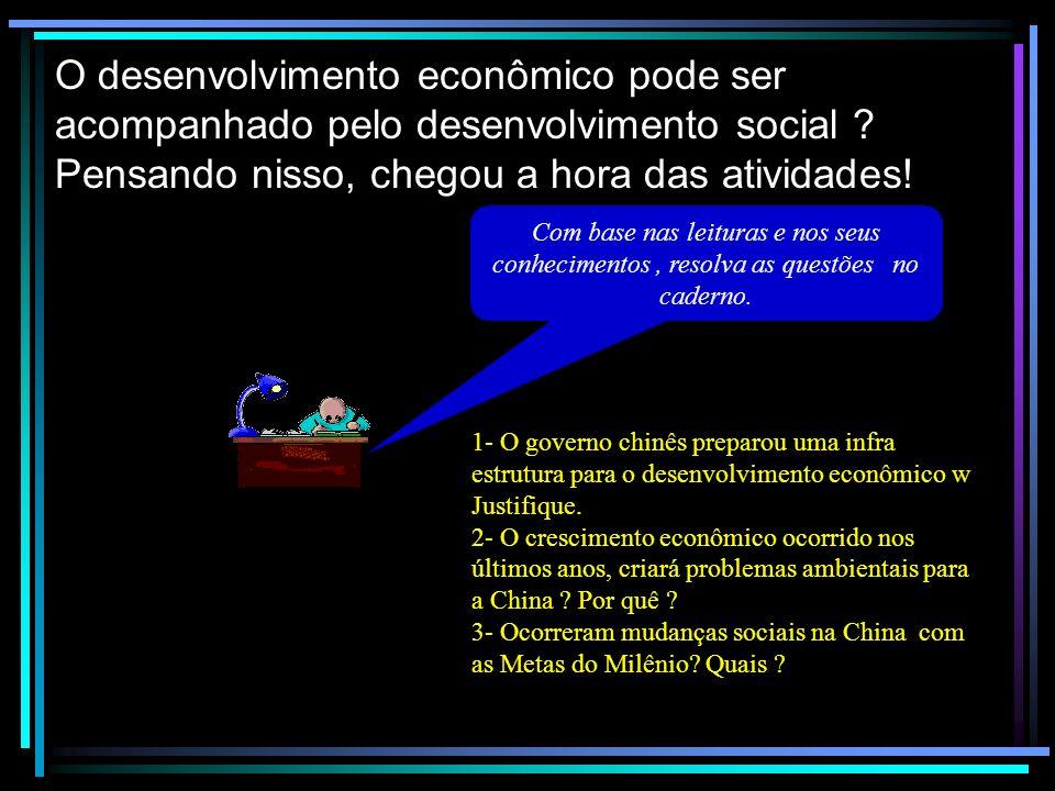 O desenvolvimento econômico pode ser acompanhado pelo desenvolvimento social Pensando nisso, chegou a hora das atividades!