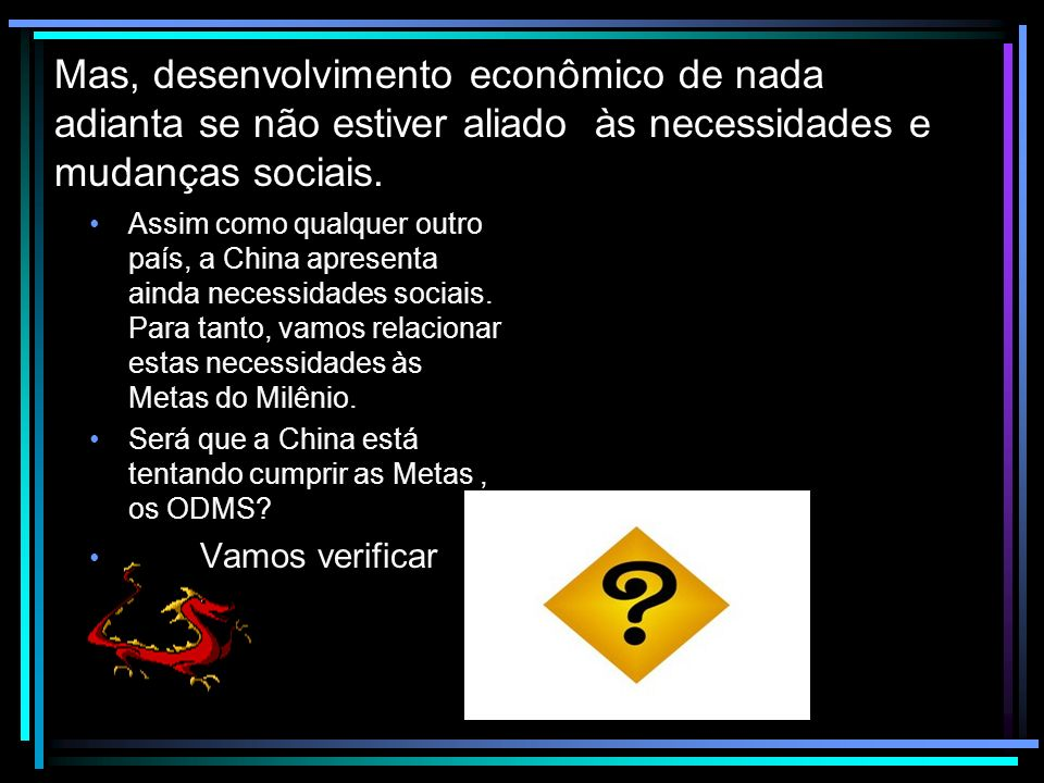 Mas, desenvolvimento econômico de nada adianta se não estiver aliado às necessidades e mudanças sociais.