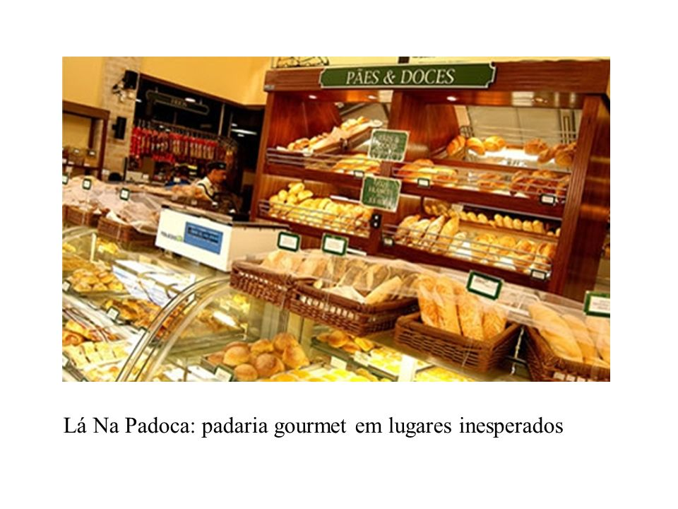 Lá Na Padoca: padaria gourmet em lugares inesperados