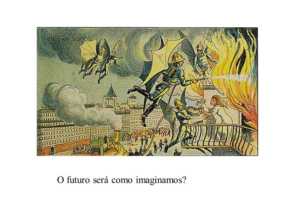 O futuro será como imaginamos