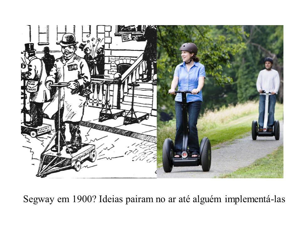Segway em 1900 Ideias pairam no ar até alguém implementá-las