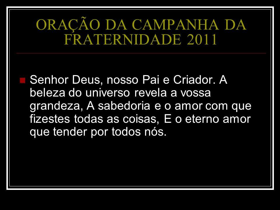 ORAÇÃO DA CAMPANHA DA FRATERNIDADE 2011