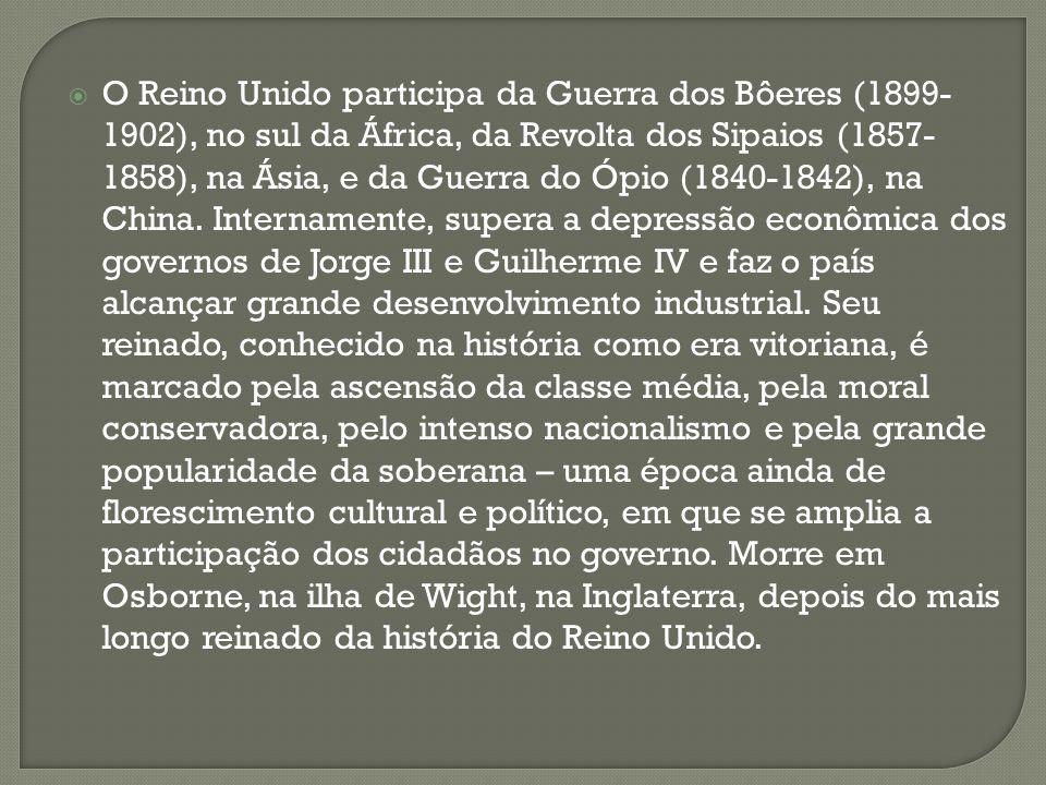 O Reino Unido participa da Guerra dos Bôeres (1899-1902), no sul da África, da Revolta dos Sipaios (1857-1858), na Ásia, e da Guerra do Ópio (1840-1842), na China.