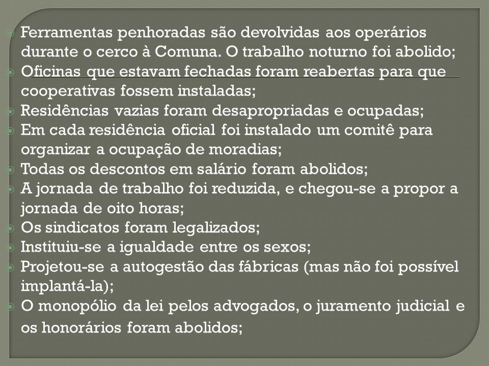 Ferramentas penhoradas são devolvidas aos operários durante o cerco à Comuna. O trabalho noturno foi abolido;