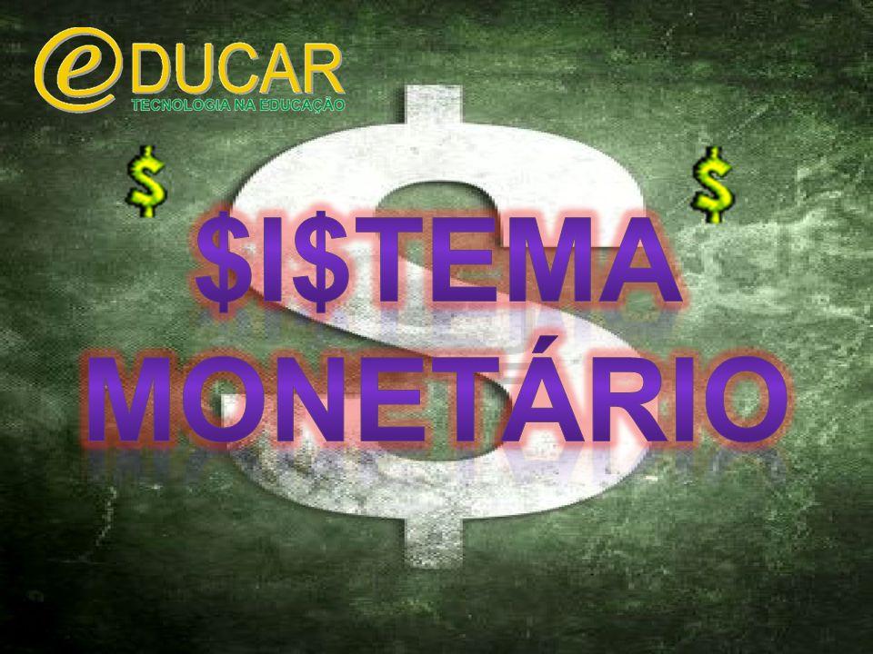 $I$TEMA MONETÁRIO