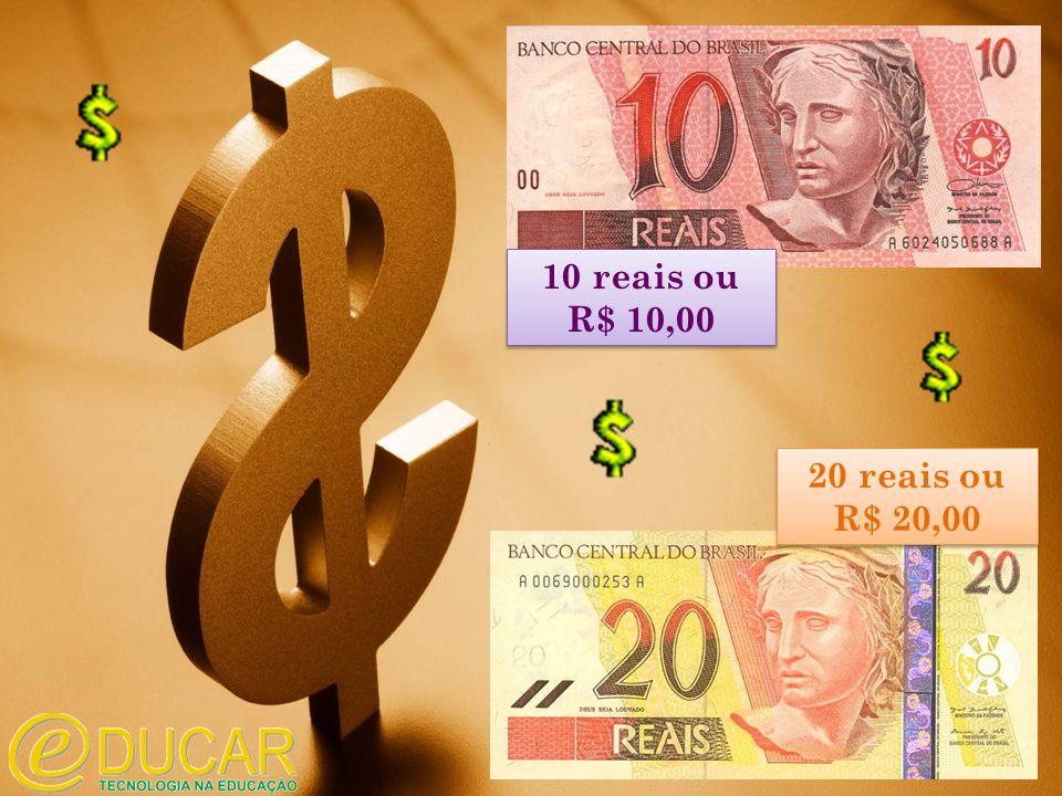 10 reais ou R$ 10,00 20 reais ou R$ 20,00