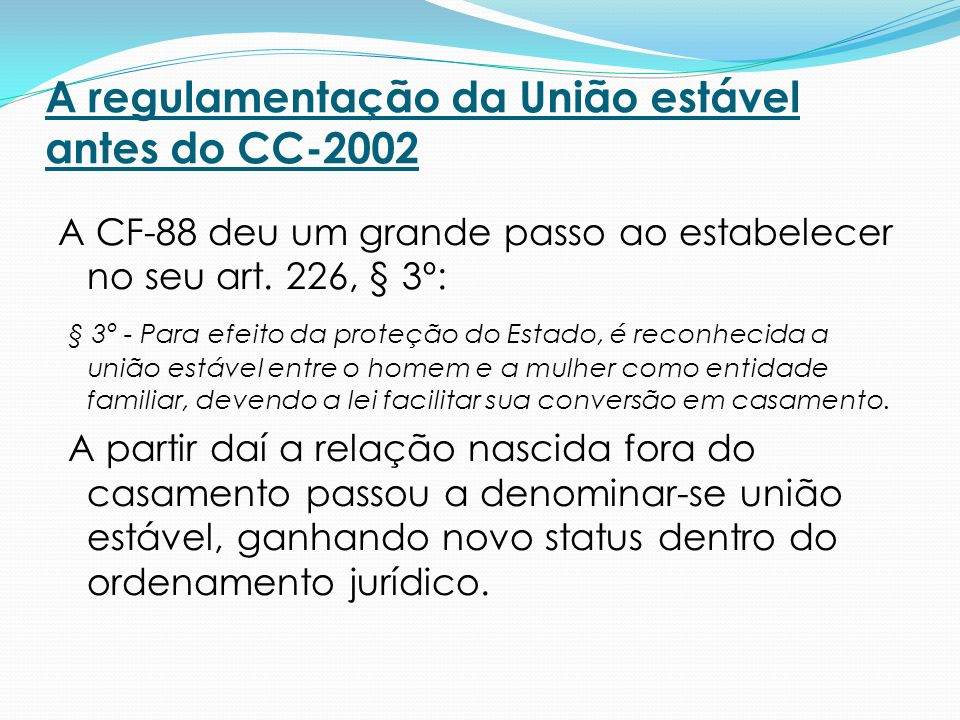 A regulamentação da União estável antes do CC-2002