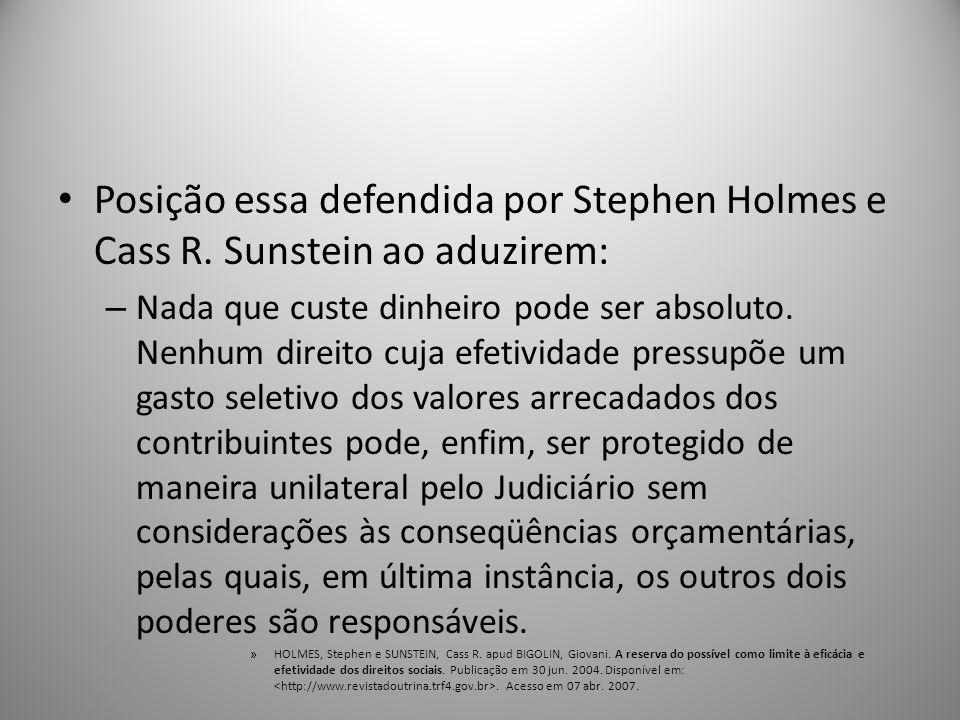 Posição essa defendida por Stephen Holmes e Cass R