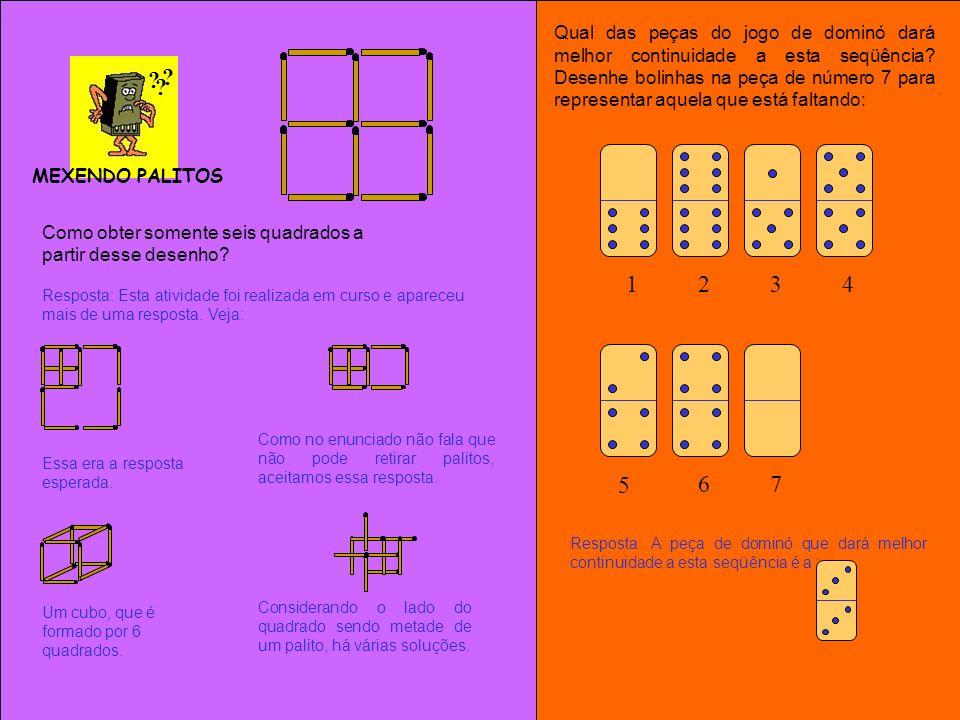 Qual das peças do jogo de dominó dará melhor continuidade a esta seqüência Desenhe bolinhas na peça de número 7 para representar aquela que está faltando: