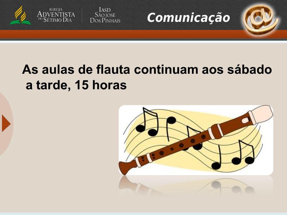 As aulas de flauta continuam aos sábado