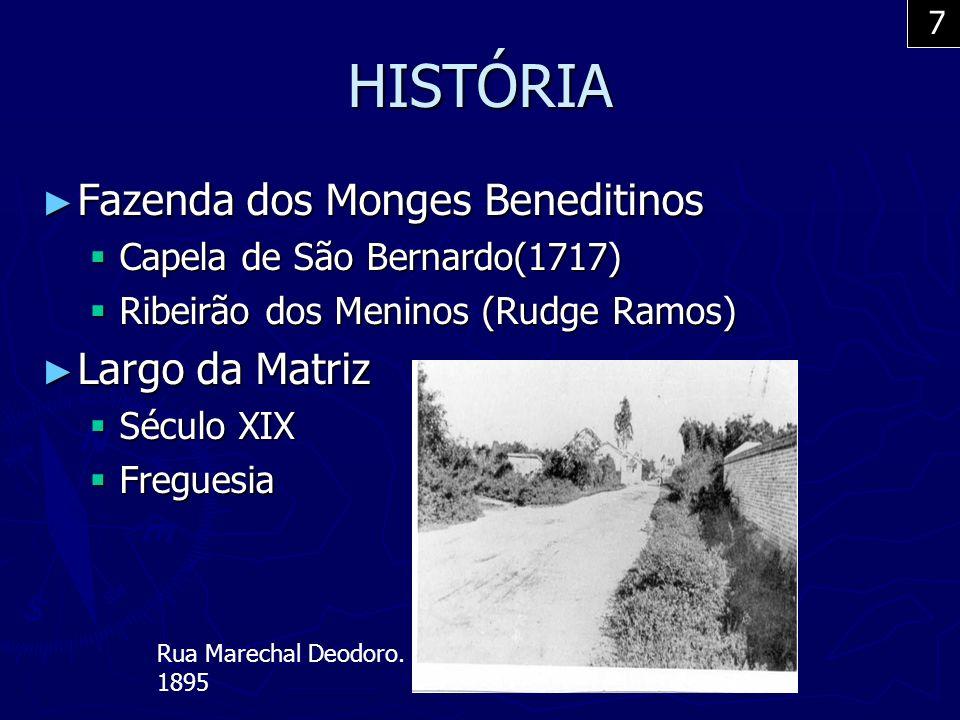 HISTÓRIA Fazenda dos Monges Beneditinos Largo da Matriz