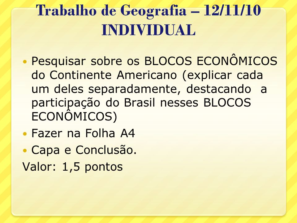 Trabalho de Geografia – 12/11/10 INDIVIDUAL
