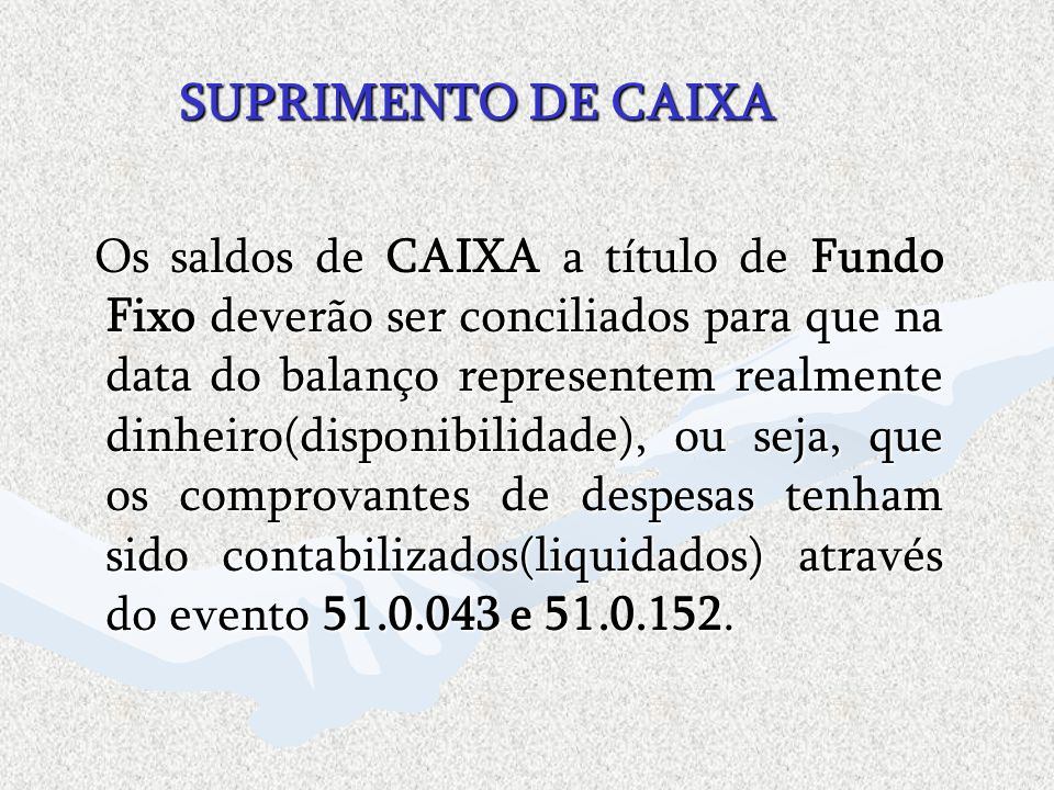 SUPRIMENTO DE CAIXA